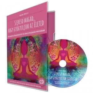 Szeresd magad, hogy gyógyuljon az életed CD